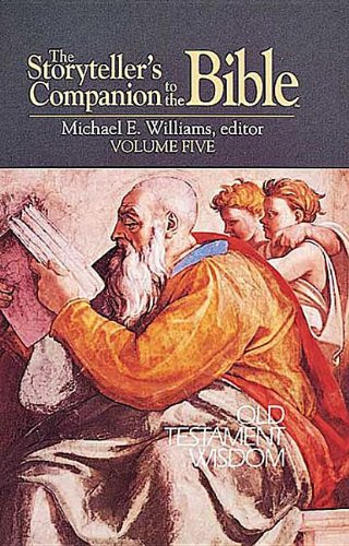 The Storyteller's Companion to the Bible Volume 5 Old Testament Wisdom: Old Testament Wisdom v. 5