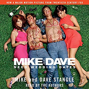 Mike and Dave Need Wedding Dates Audiobook