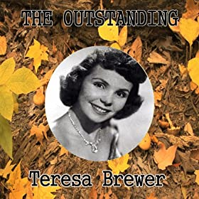 The Outstanding Teresa Brewer