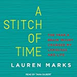 A Stitch of Time: The Year a Brain Injury Changed My Language and Life | Lauren Marks