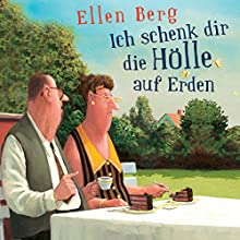 Ich schenk dir die Hölle auf Erden: (K)ein Trennungs-Roman Hörbuch von Ellen Berg Gesprochen von: Tessa Mittelstaedt