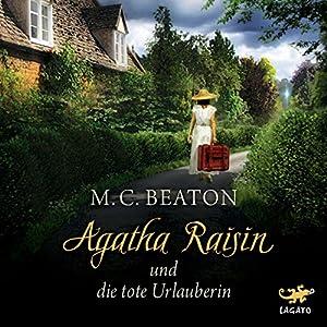 Agatha Raisin und die tote Urlauberin (Agatha Raisin 6) Hörbuch