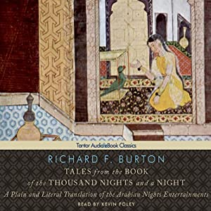 Tales from the Book of the Thousand Nights and a Night: A Plain and Literal Translation of the Arabian Nights Entertainments | [Richard F. Burton]