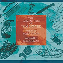 The Adventures of Tom Sawyer Audiobook by Mark Twain Narrated by Gregg Rizzo