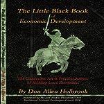 The Little Black Book of Economic Development | Don Allen Holbrook