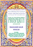 Prosperity and the Radiant Body with Raghubir Kaur: Kundalini Yoga and Meditation As Taught By Yogi Bhajan