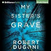My Sister's Grave | [Robert Dugoni]