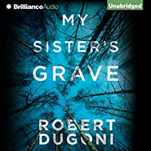 My Sister's Grave (       UNABRIDGED) by Robert Dugoni Narrated by Emily Sutton-Smith