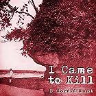 I Came to Kill Hörbuch von E. Howard Hunt Gesprochen von: Jack Chekijian