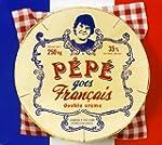 P�p� Goes Francais!