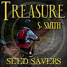 Treasure: Seed Savers, Book 1 Audiobook by S. Smith Narrated by Julia Farmer
