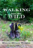 img - for Walking Into The Wild book / textbook / text book