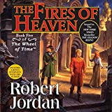 The Fires of Heaven: Wheel of Time, Book 5 (Unabridged)