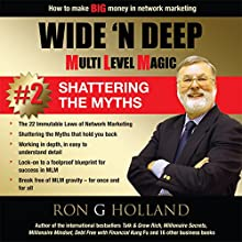 How to Make BIG Money in Network Marketing: Wide 'N Deep - Shattering the Myths (Multi Level Magic, Book 2) (       UNABRIDGED) by Ron G. Holland Narrated by Alex Rehder