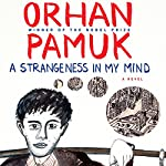 A Strangeness in My Mind: A Novel | Orhan Pamuk,Ekin Oklap - translator