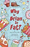 img - for Why Is Brian So Fat? book / textbook / text book