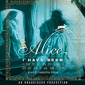 Alice I Have Been Audiobook