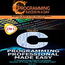 Programming #1: C Programming Success in a Day & C Programming Professional Made Easy Audiobook by Sam Key Narrated by Millian Quinteros