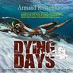 Dying Days 4 | Armand Rosamilia