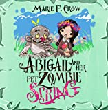 Abigail and Her Pet Zombie: Spring: An Illustrated Children's Beginner Reader Perfect for Bedtime Story (Book 3)