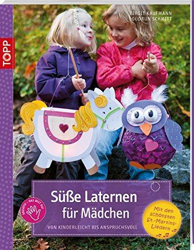 Süße Laternen für Mädchen: Von kinderleicht bis anspruchsvoll (kreativ.kompakt.)