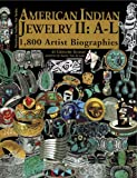 American Indian Jewelry II: A-L: 1,800 Artist Biographies