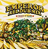 EMPEROR ALL DUB MIX -TRESURE OF ISLAND-