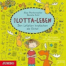 Mein Lotta-Leben: Den Letzten knutschen die Elche Hörbuch von Alice Pantermüller, Daniela Kohl Gesprochen von: Katinka Kultscher