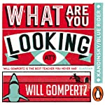 What Are You Looking At? (Audio Series): Kandinsky/Orphism/Blue Rider | Will Gompertz