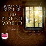 This Perfect World | Suzanne Bugler