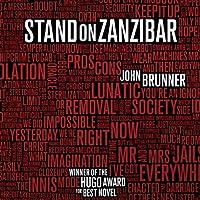 Stand on Zanzibar (       UNABRIDGED) by John Brunner Narrated by Erik Bergmann