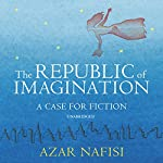 The Republic of Imagination | Azar Nafisi