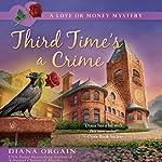 Third Time's a Crime | Diana Orgain
