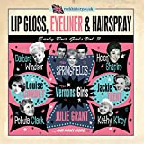 Lip Gloss, Eyeliner & Hairspray - Early Brit Girls Vol.3