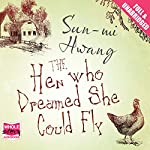 The Hen Who Dreamed She Could Fly | Sun-mi Hwang