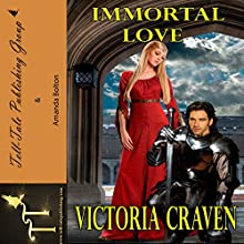 Immortal Love | Livre audio Auteur(s) : Victoria Craven Narrateur(s) : Amanda Bolton
