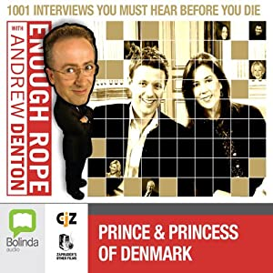 Enough Rope with Andrew Denton: Crown Prince Frederik and Crown Princess Mary of Denmark | [Andrew Denton]