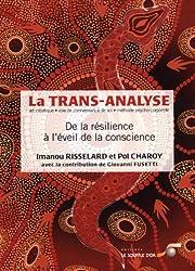 La trans-analyse : De la résilience à l'éveil de la conscience