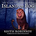 Island of Fog, Book 1 Audiobook by Keith Robinson Narrated by Fred Wolinsky