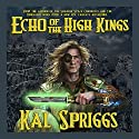 Echo of the High Kings: Eoriel Saga Volume 1 (       UNABRIDGED) by Kal Spriggs Narrated by Eric G. Dove