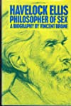 Havelock Ellis: Philosopher of Sex -...