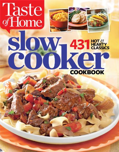 Taste of Home Slow Cooker: 431 Hot & Hearty Classics by Taste Of Home