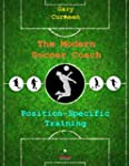 The Modern Soccer Coach: Position-Spe...