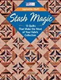 img - for Stash Magic: 13 Quilts That Make the Most of Your Fabric Collection (That Patchwork Place) book / textbook / text book