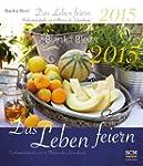 Das Leben feiern 2015 - Postkartenkal...