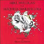 Mike Mulligan y su máquina maravillosa (Texto Completo) [Mike Mulligan and the Marvelous Machine]   Virginia Lee Burton