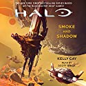 HALO: Smoke and Shadow Audiobook by Kelly Gay Narrated by Scott Brick