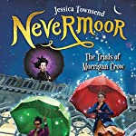 Nevermoor: The Trials of Morrigan Crow | Jessica Townsend