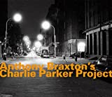 Anthony Braxton Charlie Parker Project 1993