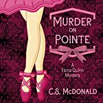 Murder on Pointe: A Fiona Quinn Mystery | C.S. McDonald